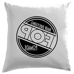 """FOP Hair dressing Pomade Cushion Cover Pillow Case Cover 20"""""""